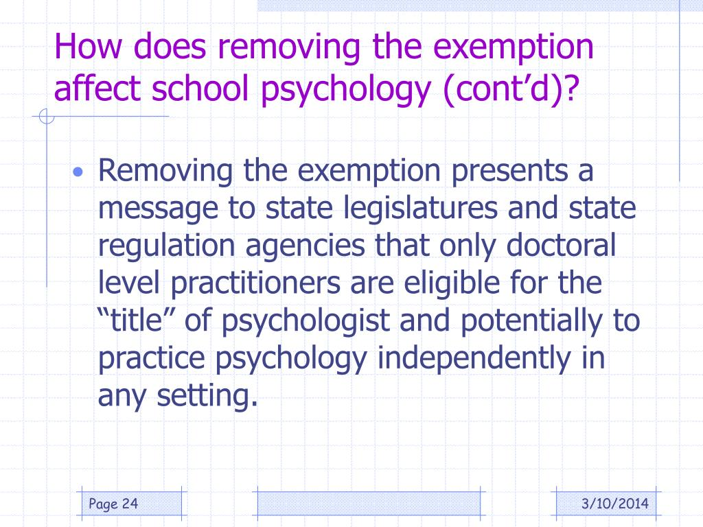 How does removing the exemption affect school psychology (cont'd)?