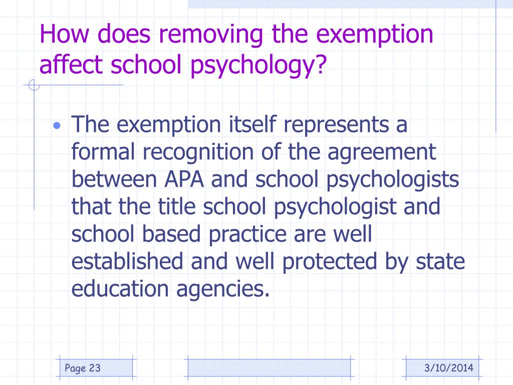 How does removing the exemption affect school psychology?
