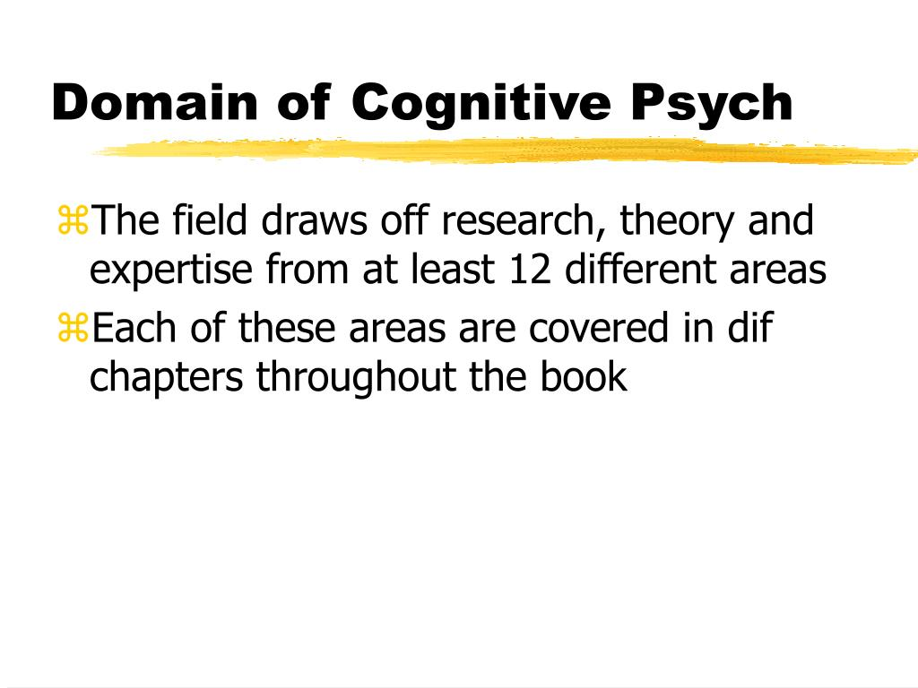 Domain of Cognitive Psych