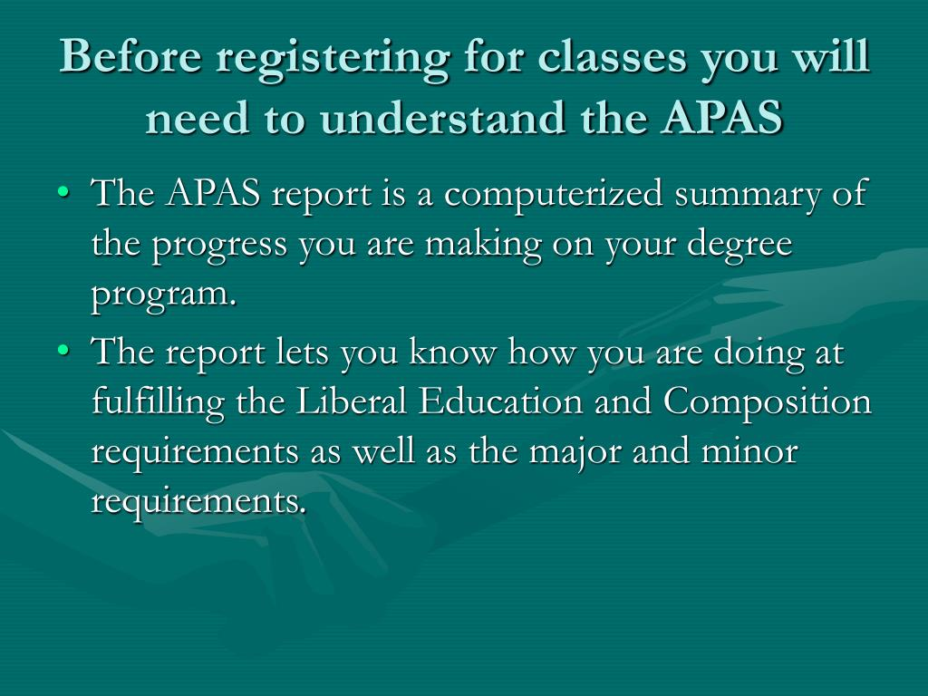 Before registering for classes you will need to understand the APAS