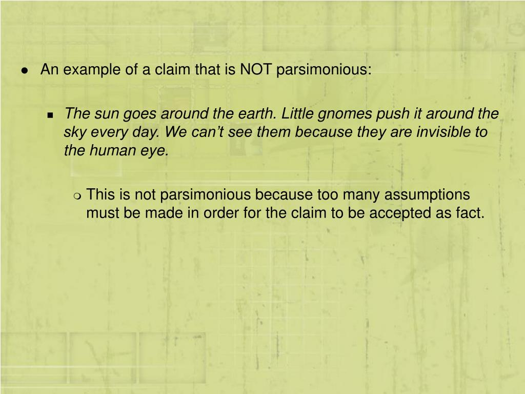 An example of a claim that is NOT parsimonious: