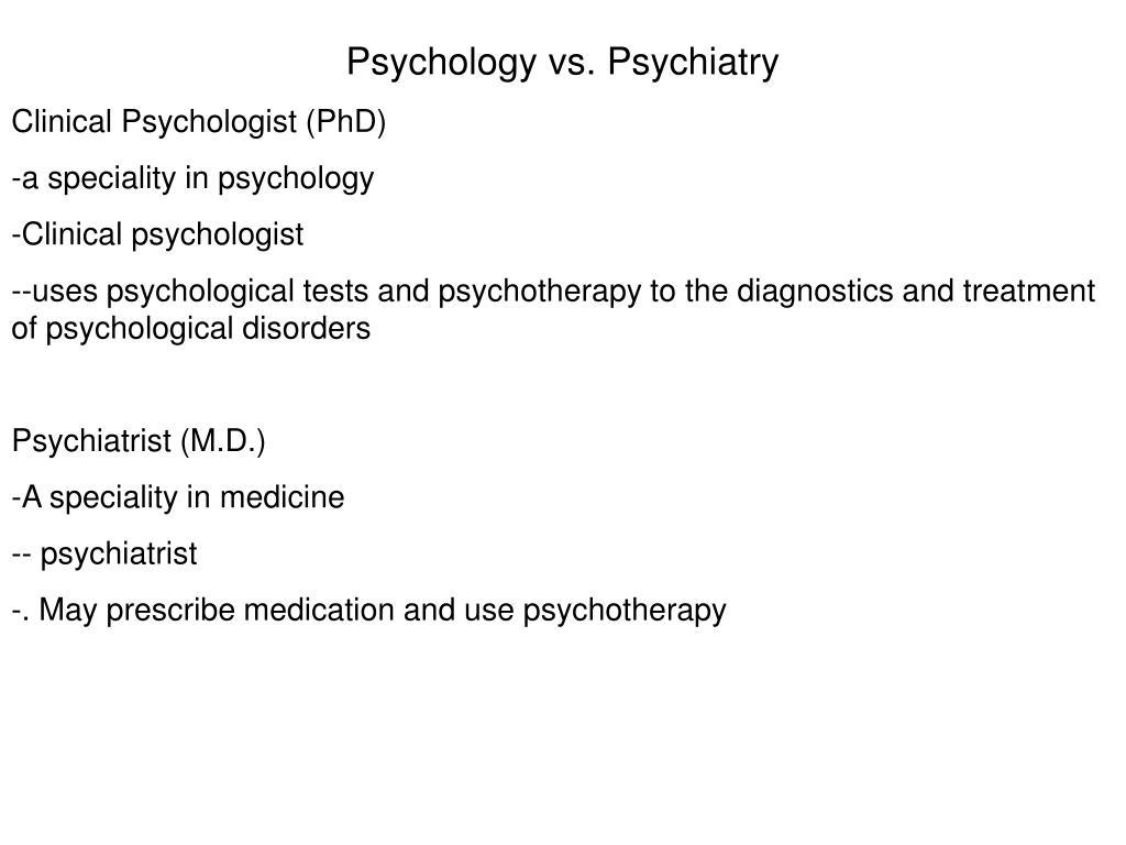 Psychology vs. Psychiatry