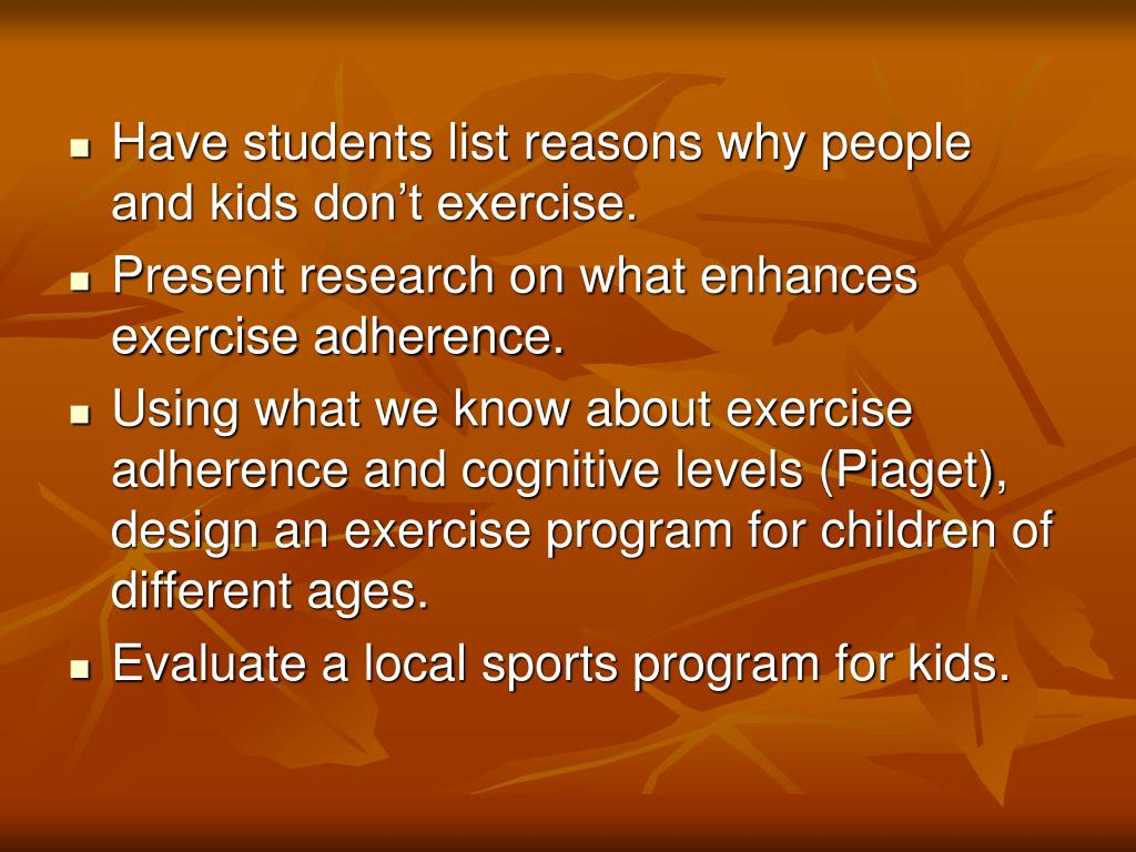 Have students list reasons why people and kids don't exercise.