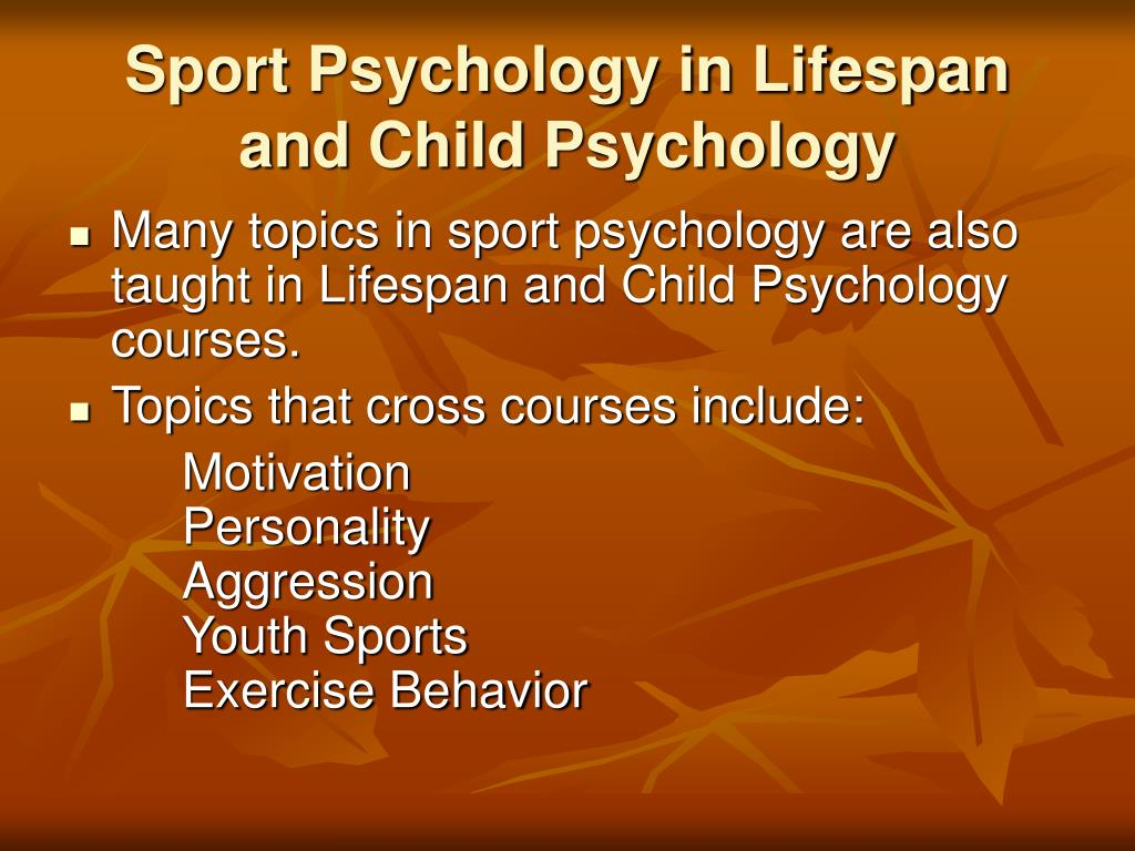 Sport Psychology in Lifespan and Child Psychology