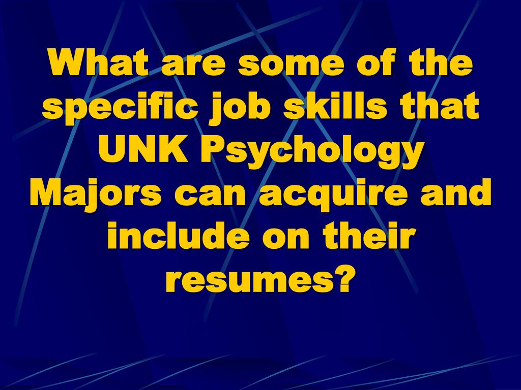 What are some of the specific job skills that UNK Psychology Majors can acquire and include on their resumes?