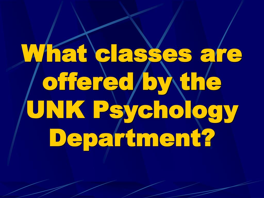 What classes are offered by the UNK Psychology Department?