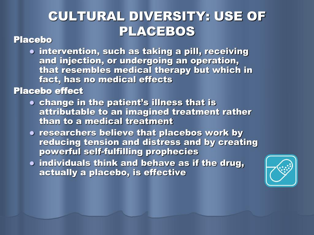 CULTURAL DIVERSITY: USE OF PLACEBOS