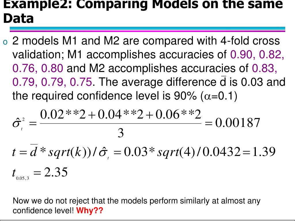 Example2: Comparing Models on the same Data