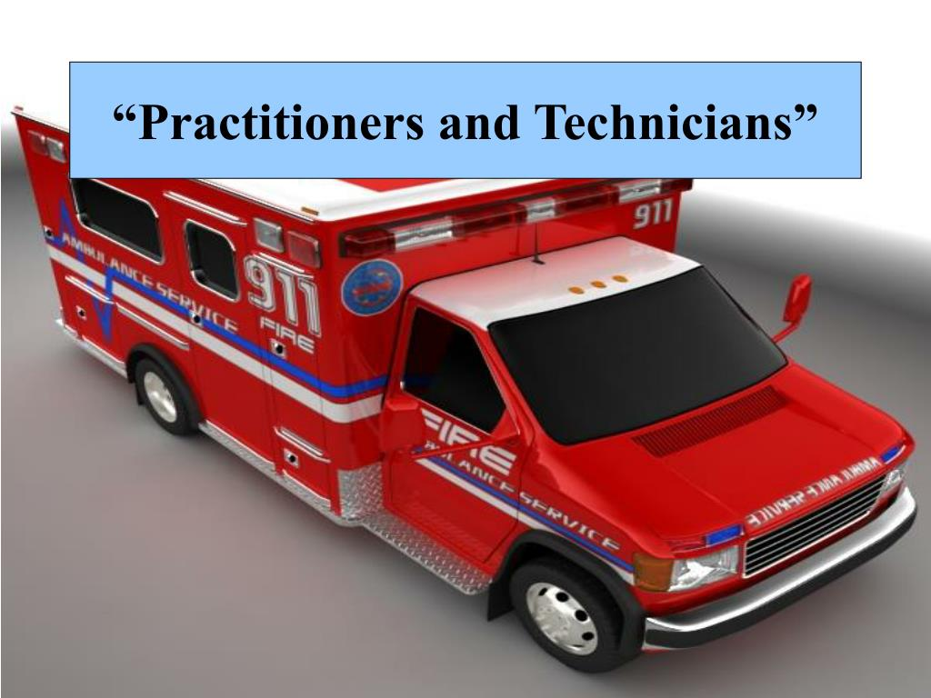 """Practitioners and Technicians"