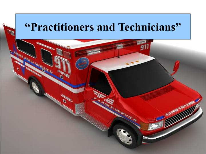 Practitioners and technicians