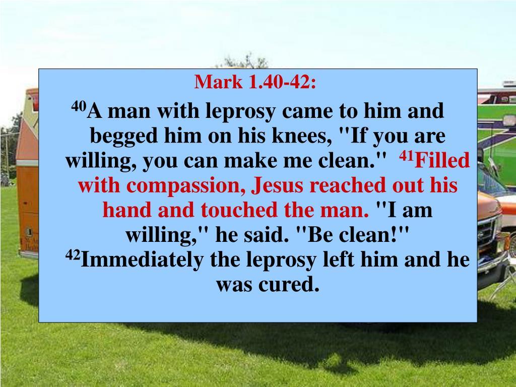 Mark 1.40-42: