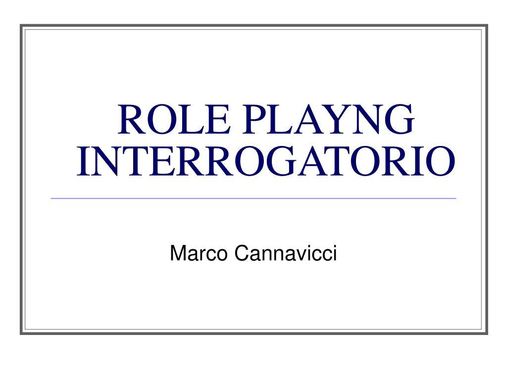 ROLE PLAYNG INTERROGATORIO