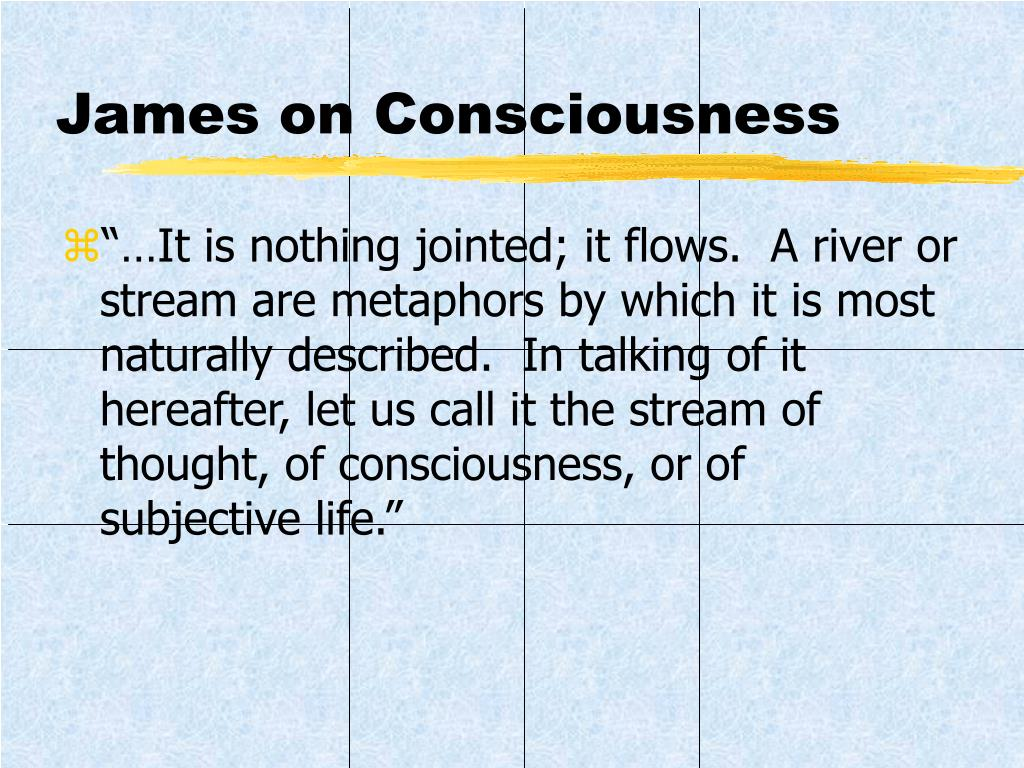 James on Consciousness
