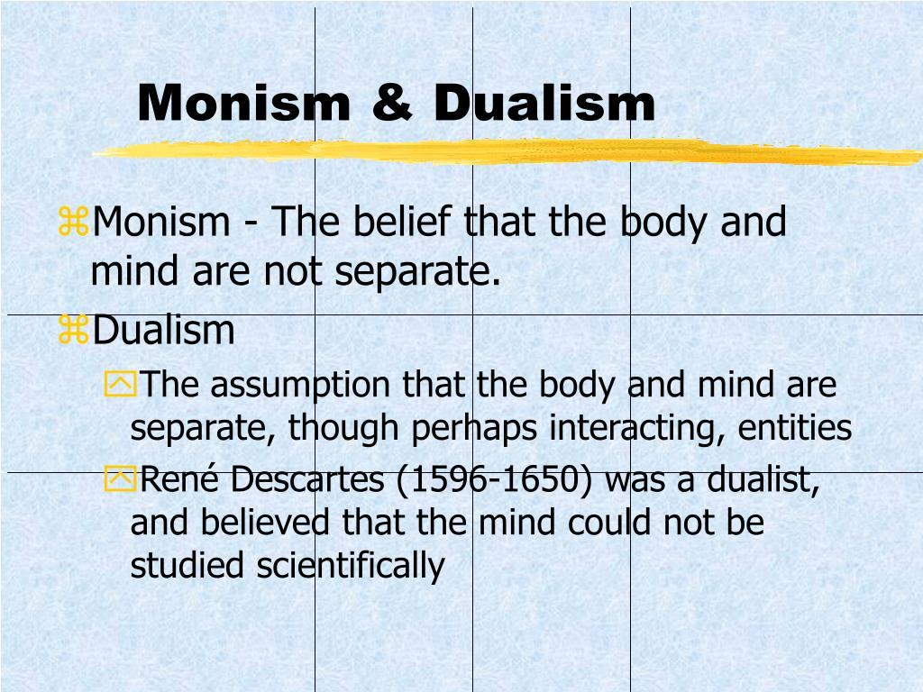 Monism & Dualism