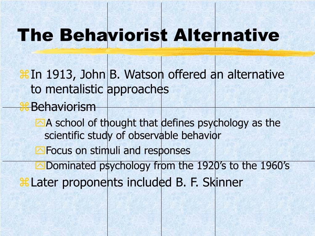 The Behaviorist Alternative