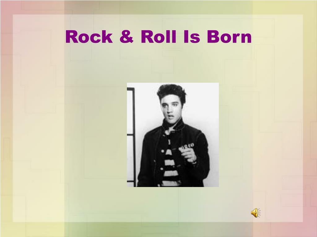 Rock & Roll Is Born