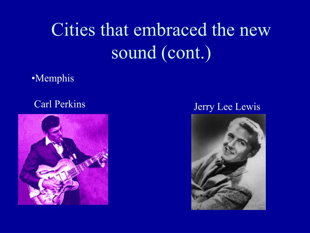 Cities that embraced the new sound (cont.)