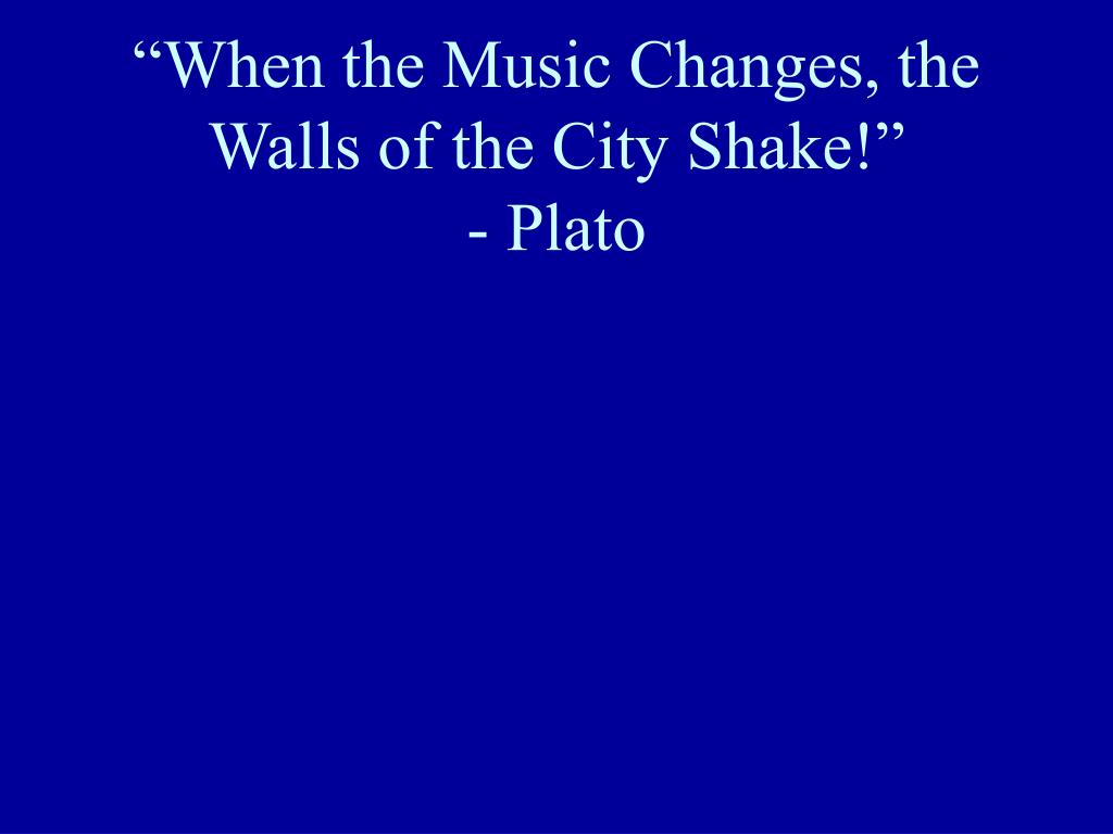 """When the Music Changes, the Walls of the City Shake!"""