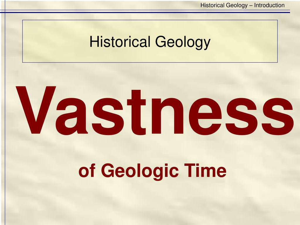 Historical Geology – Introduction