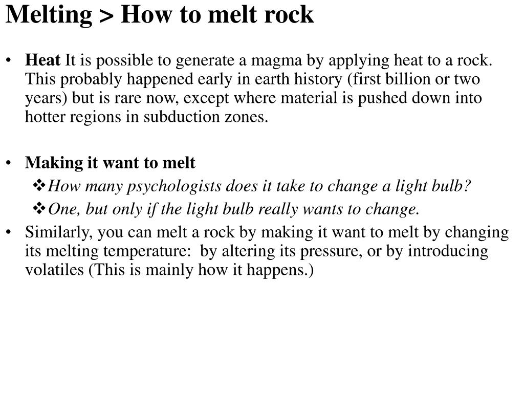 Melting > How to melt rock