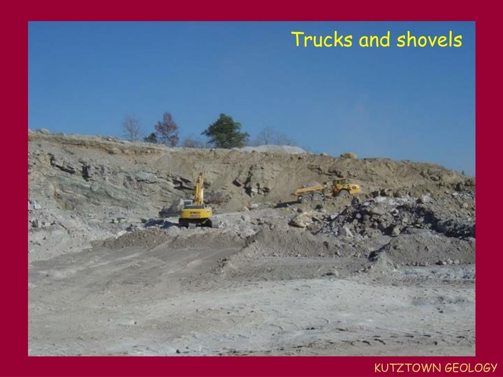 Trucks and shovels