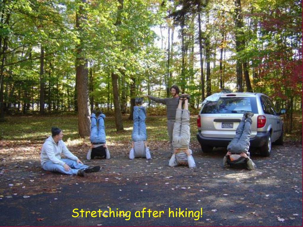 Stretching after hiking!