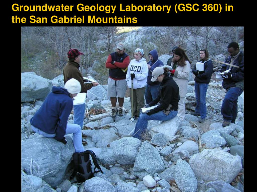 Groundwater Geology Laboratory (GSC 360) in the San Gabriel Mountains