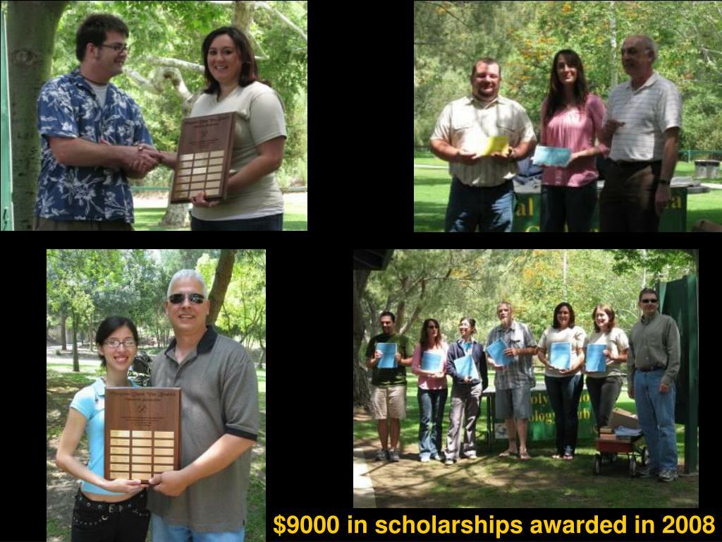 $9000 in scholarships awarded in 2008