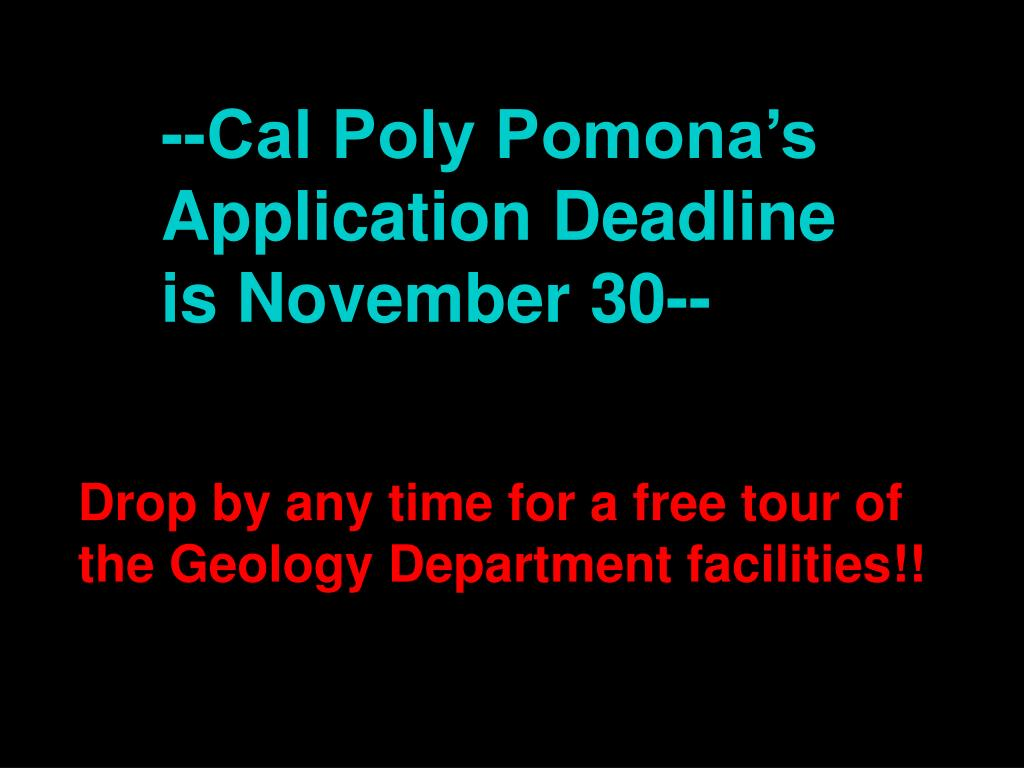 --Cal Poly Pomona's Application Deadline is November 30--