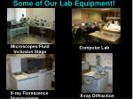 some of our lab equipment