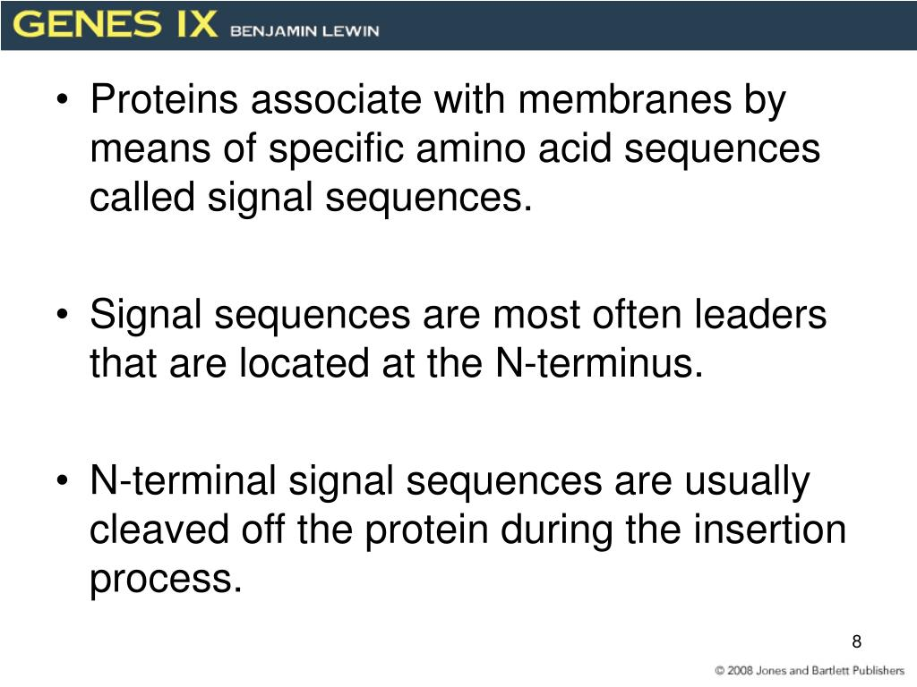 Proteins associate with membranes by means of specific amino acid sequences called signal sequences.