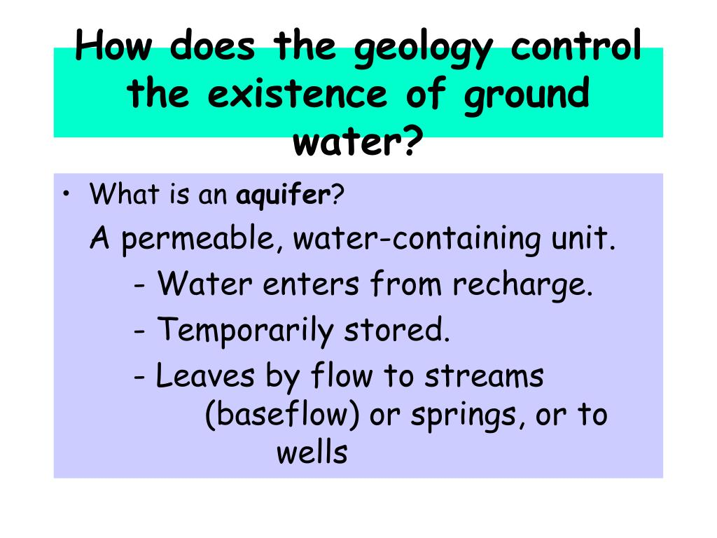 How does the geology control the existence of ground water?