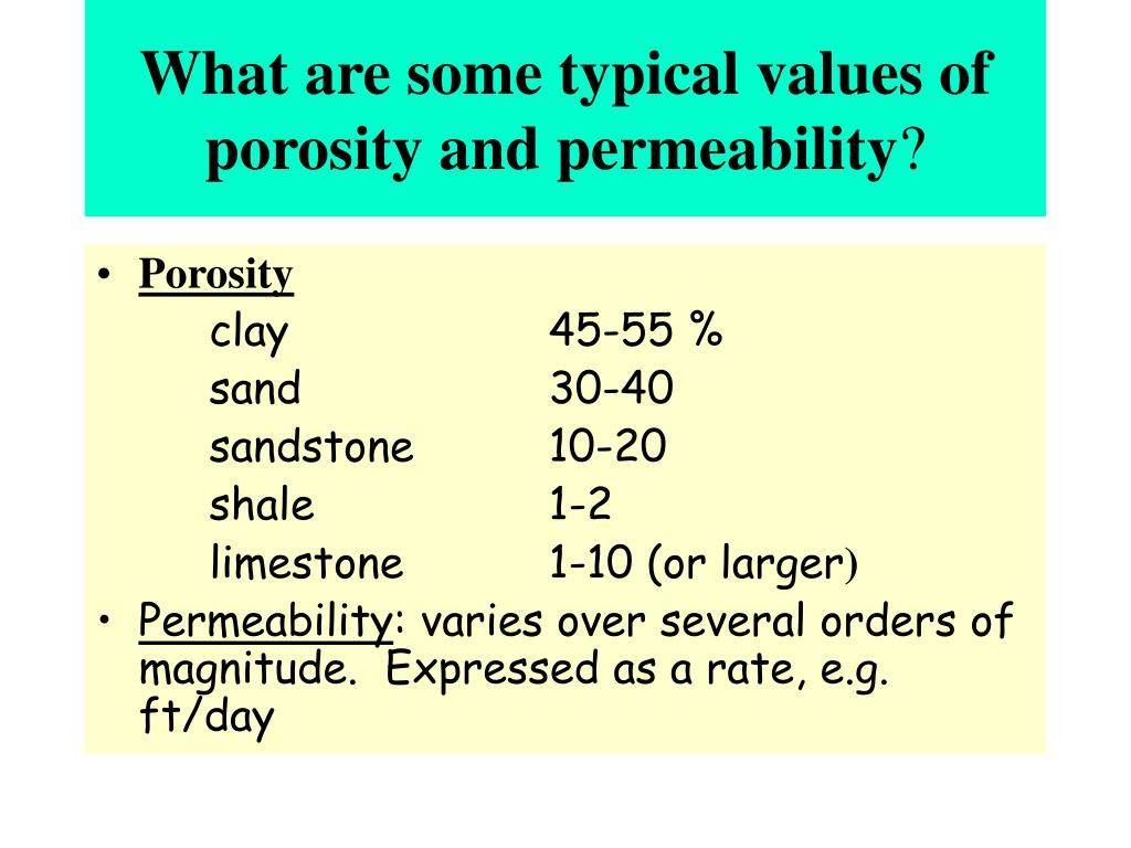 What are some typical values of porosity and permeability