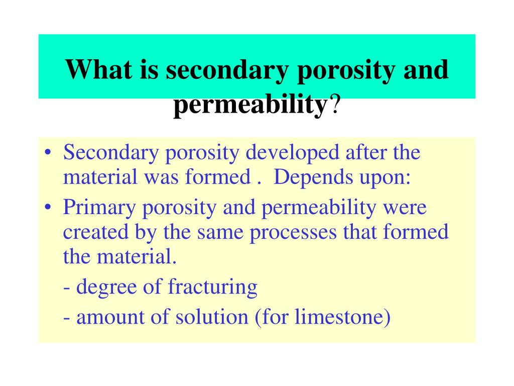 What is secondary porosity and permeability