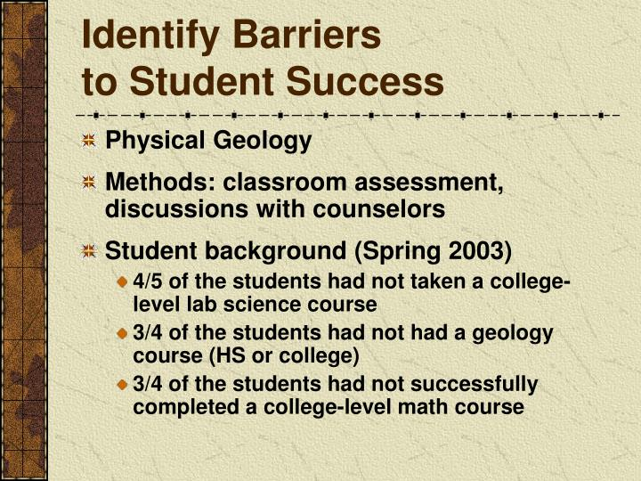 Identify barriers to student success