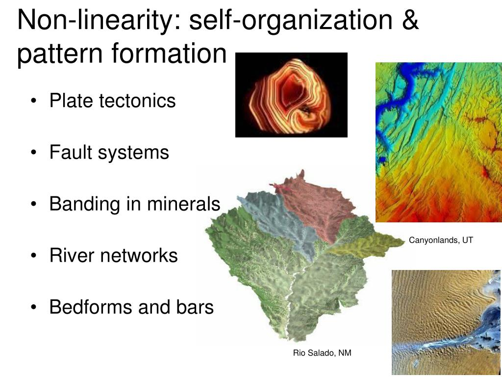 Non-linearity: self-organization & pattern formation