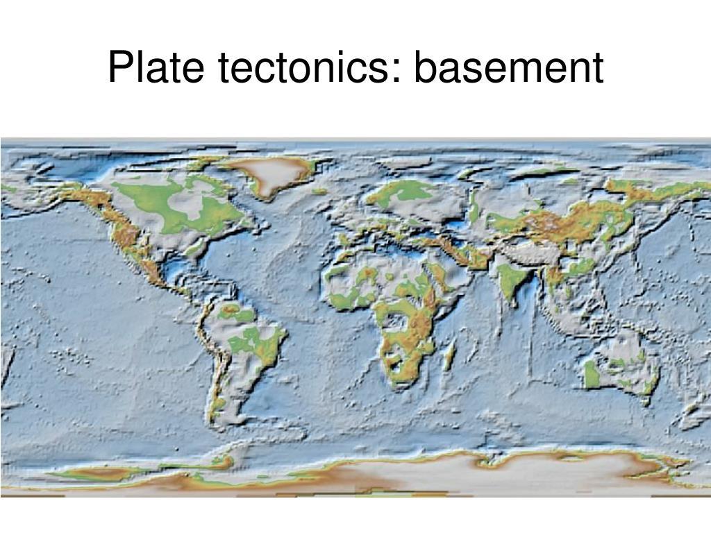 Plate tectonics: basement