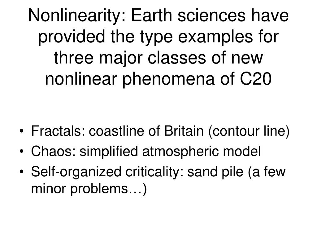 Nonlinearity: Earth sciences have provided the type examples for three major classes of new nonlinear phenomena of C20