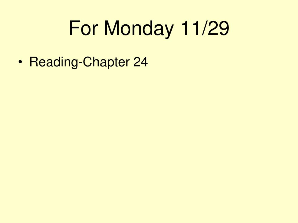 For Monday 11/29