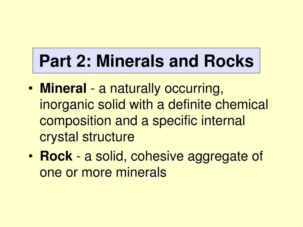 Part 2: Minerals and Rocks