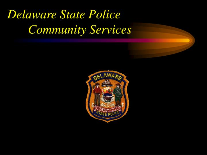 Delaware State Police               Community Services