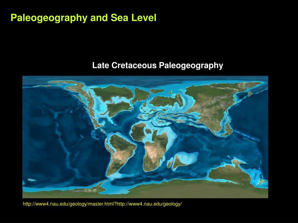 Paleogeography and Sea Level