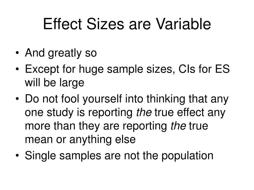Effect Sizes are Variable