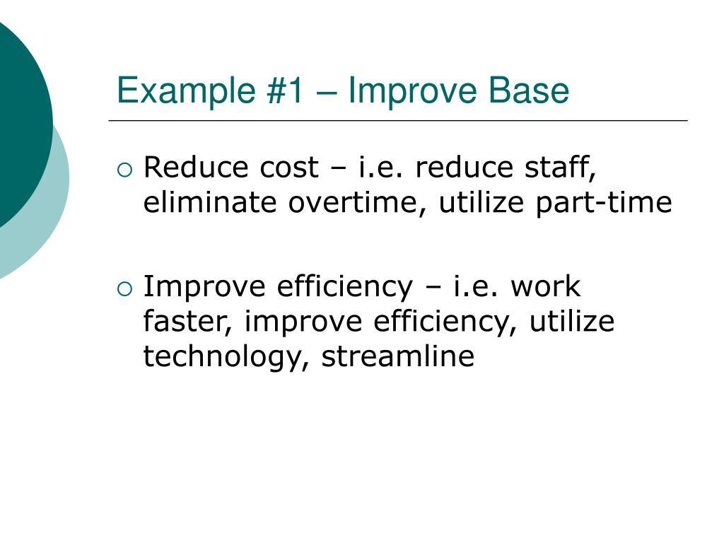 Example #1 – Improve Base