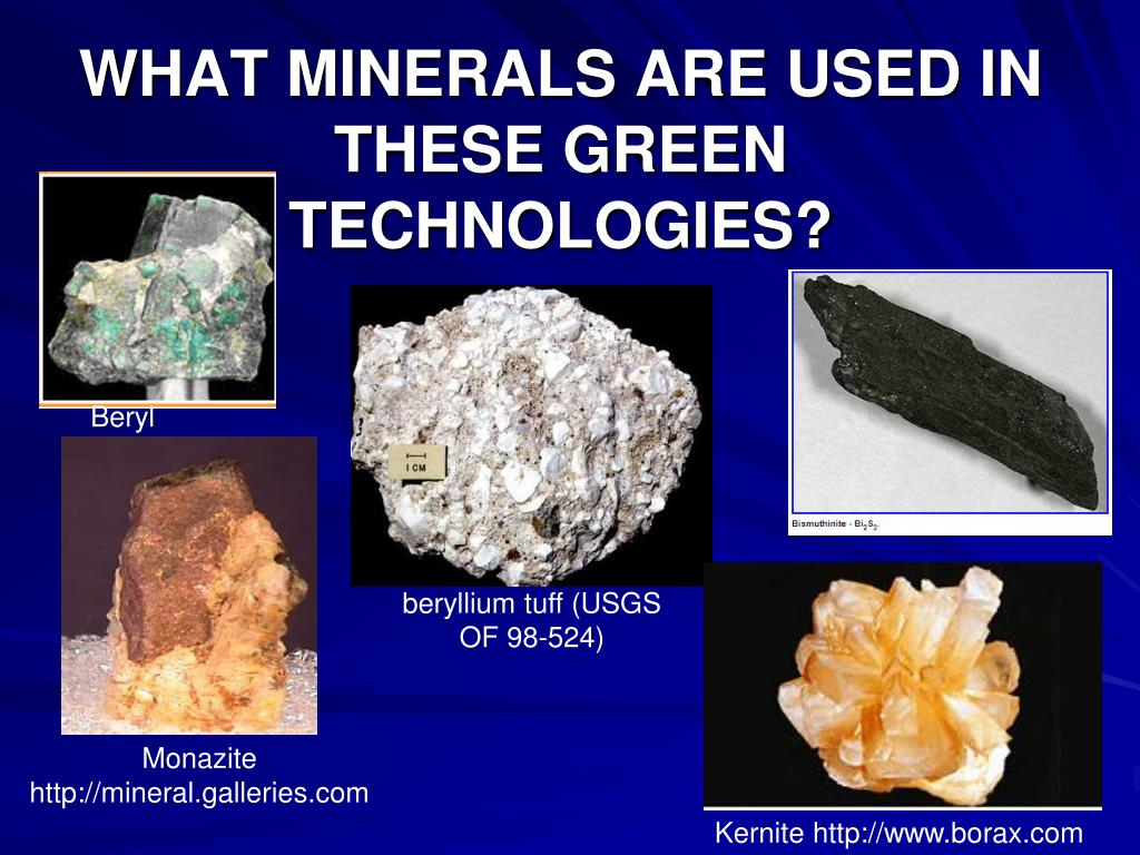 WHAT MINERALS ARE USED IN THESE GREEN TECHNOLOGIES?