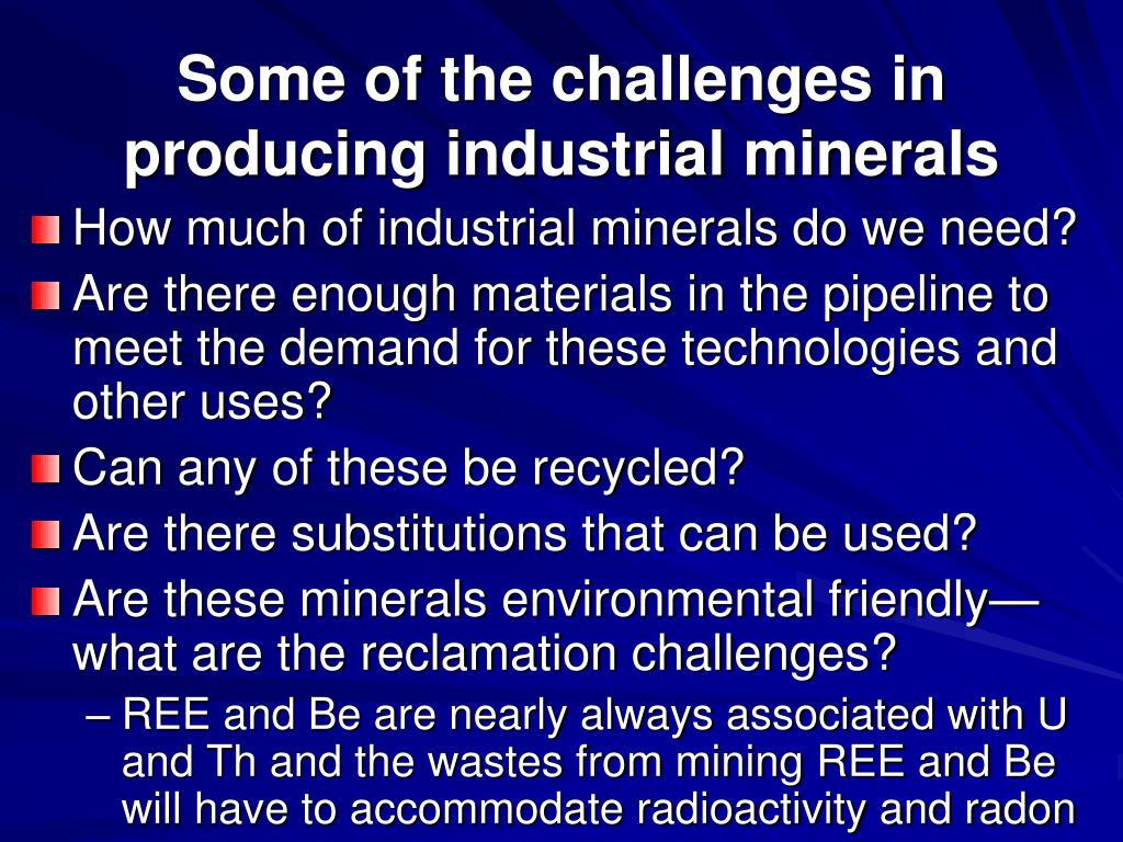 Some of the challenges in producing industrial minerals