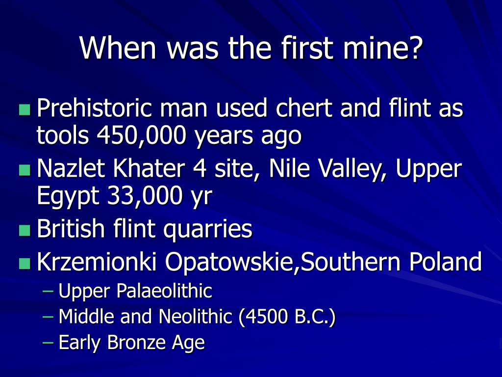 When was the first mine?