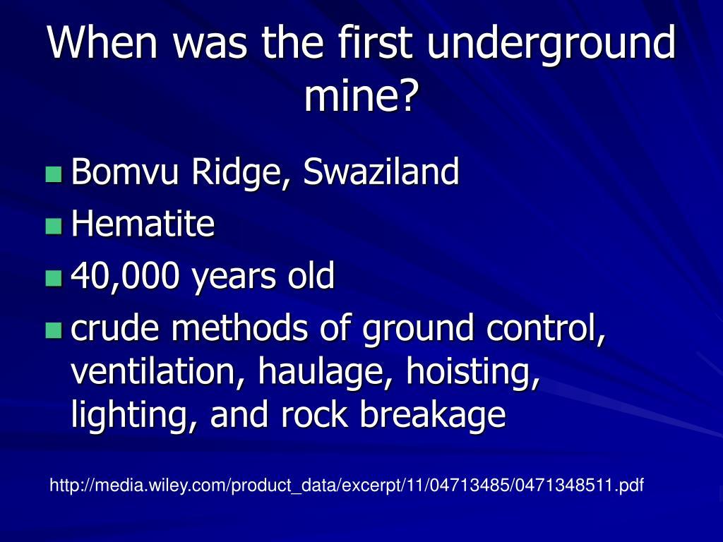 When was the first underground mine?