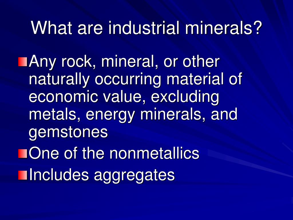 What are industrial minerals?