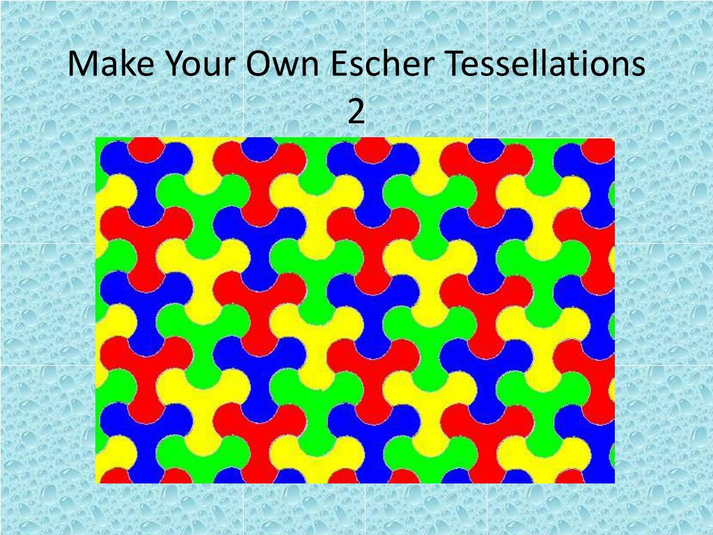 Make Your Own Escher Tessellations 2